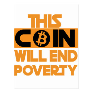This Coin Will end  poverty Postcard
