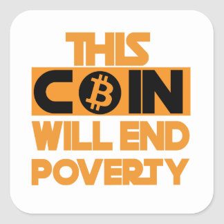 This Coin Will end  poverty Square Sticker