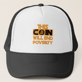 This Coin Will end  poverty Trucker Hat