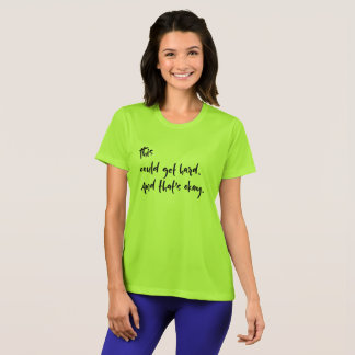 """""""This could get hard. And that's okay."""" Typography T-Shirt"""