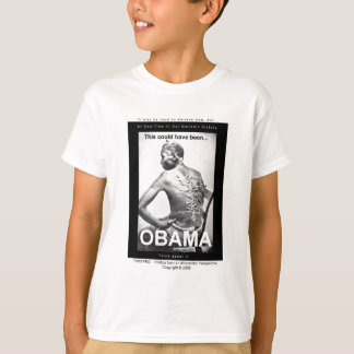 This Could Have Been...: OBAMA T-Shirt