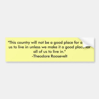 """This country will not be a good place for any ... Bumper Sticker"