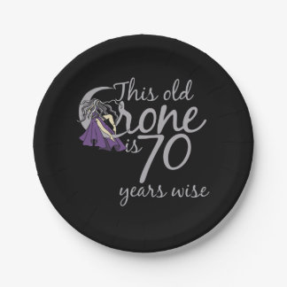 this crone is 70 years wise 70th birthday paper plate