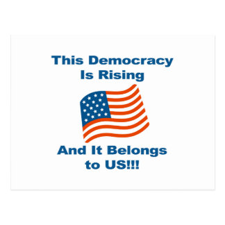 This Democracy is Rising and It Belongs To Us! Postcard