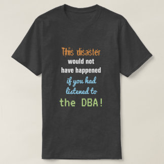 """This disaster would not have happened ..."" T-Shirt"