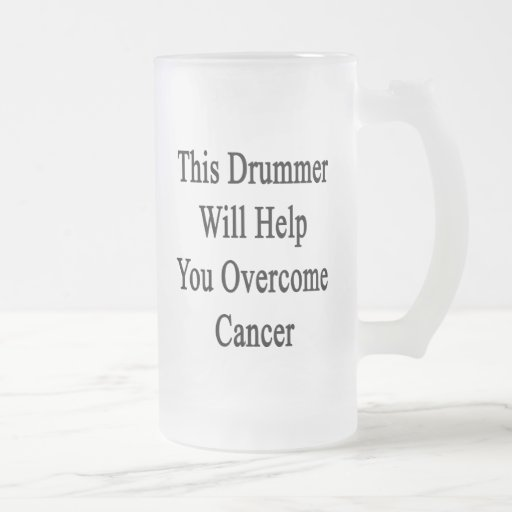 This Drummer Will Help You Overcome Cancer Beer Mug