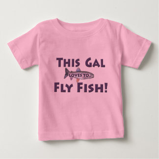 This Gal Loves to Fly Fish! Trout Fly Fishing Baby T-Shirt