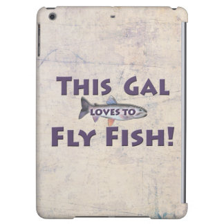 This Gal Loves to Fly Fish! Trout Fly Fishing iPad Air Cases