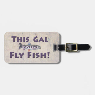 This Gal Loves to Fly Fish! Trout Fly Fishing Luggage Tag