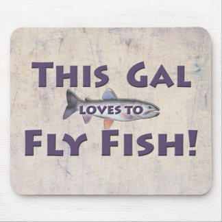 This Gal Loves to Fly Fish! Trout Fly Fishing Mouse Pad