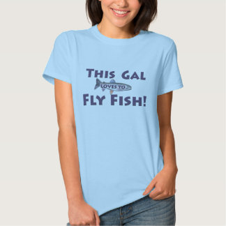 This Gal Loves to Fly Fish! Trout Fly Fishing T-Shirt