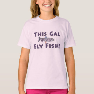 This Gal Loves to Fly Fish! Trout Fly Fishing Tees