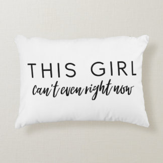This Girl Can't Even Accent Pillow