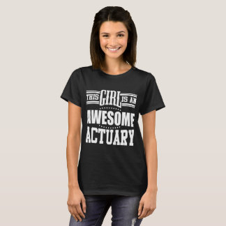 THIS GIRL IS AN AWESOME ACTUARY T-Shirt