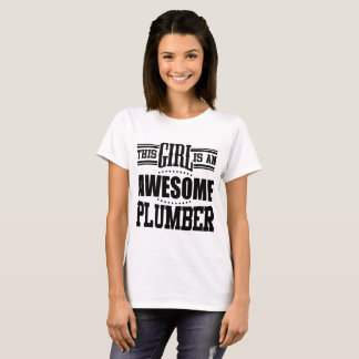 THIS GIRL IS AN AWESOME PLUMBER T-Shirt