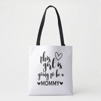 This Girl is Going to Be a Mommy Tote Bag