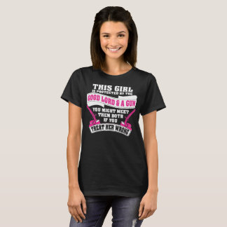 This Girl Is Protected By The Good Lord and Gun T-Shirt