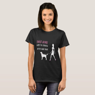 This girl likes to stroll with her dog T-Shirt