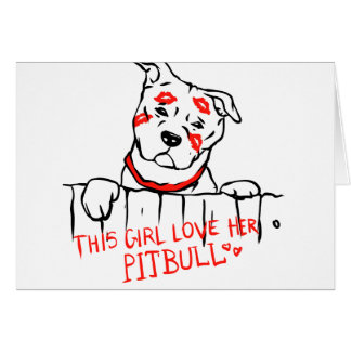 This girl love her pitbull card