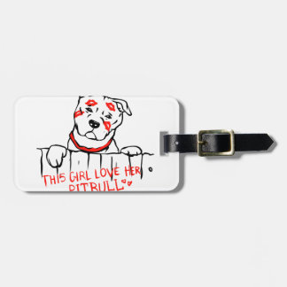 This girl love her pitbull luggage tag
