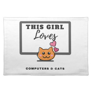 This Girl loves Computers & Cats Placemat