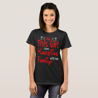 This Girl Loves Karting With Her Family Outdoors T-Shirt