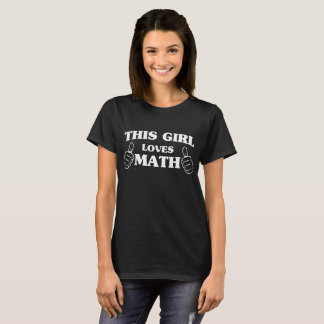 This Girl Loves Math thumbs up humor T-Shirt