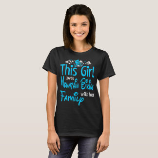 This Girl Loves Mountain Biking With Family Tshirt