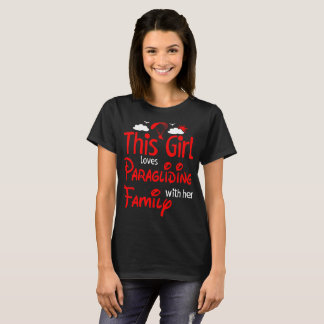 This Girl Loves Paragliding With Family Outdoors T-Shirt