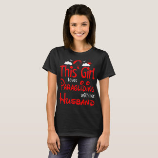 This Girl Loves Paragliding With Husband Outdoors T-Shirt