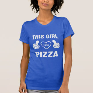 THIS GIRL LOVES PIZZA T-Shirt