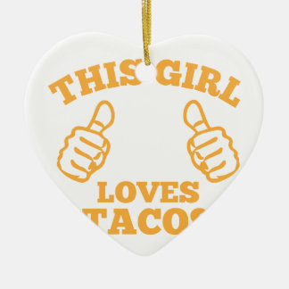 This Girl Loves Tacos Ceramic Ornament