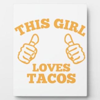 This Girl Loves Tacos Plaque