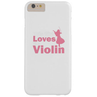 This Girl Loves The Violin Gift Barely There iPhone 6 Plus Case