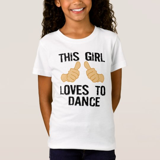 This girl loves to dance T-Shirt