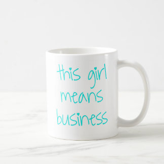 this girl means business - #edit-this-hashtag classic white coffee mug