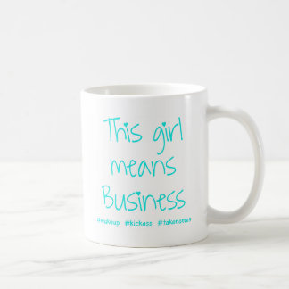 This Girl Means Business Classic White Coffee Mug
