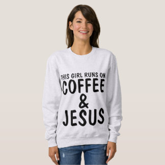 THIS GIRL RUNS ON COFFEE & JESUS T-shirts