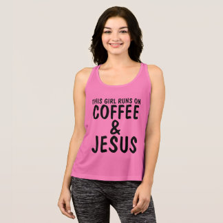THIS GIRL RUNS ON COFFEE & JESUS workout tank tops