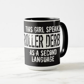 This girl speaks Roller Derby language Mug