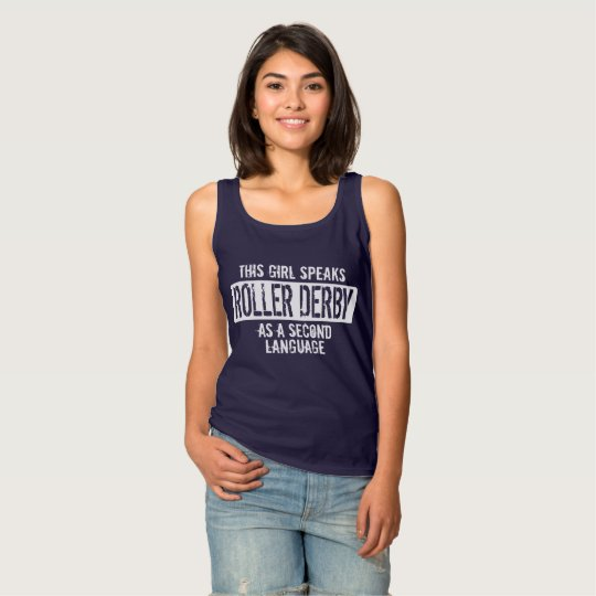 This girl speaks Roller Derby language Tank Top