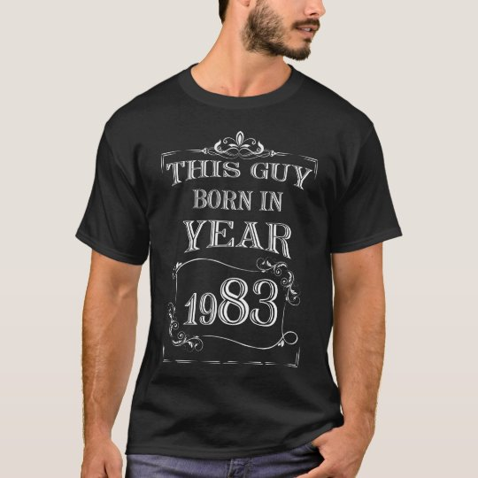 This guy born in year 1983 T-Shirt