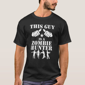 This Guy Is A Zombie Hunter T-Shirt