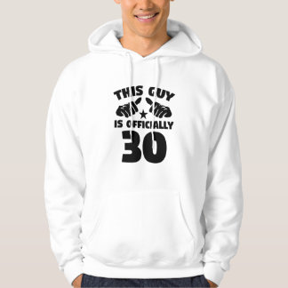 This Guy Is Officially 30 Years Old 30th Birthday Hoodie