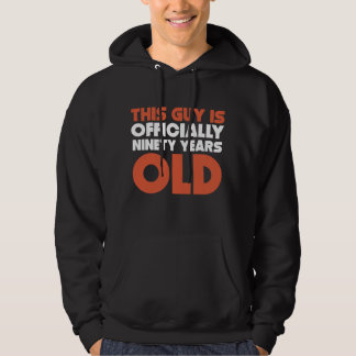 This Guy Is Officially Ninety Years Old Hoodie