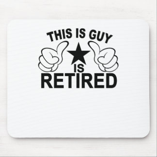 This Guy Is Retired T-Shirt FUNNY . Mouse Pad