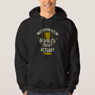This Guy Is The World's Best Actuary Hoodie