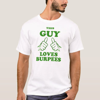 This guy love burpees tee shirt