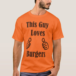 This Guy Loves Burgers T-Shirt