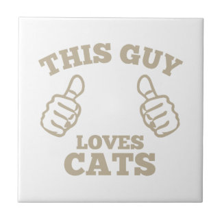 This Guy Loves Cats Tile